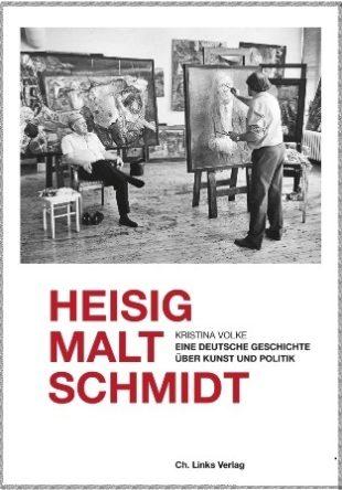 Compte rendu. Kristina Volke, quand le peintre Heisig peignait le chancelier Schmidt.